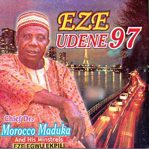 Chief Emeka Morocco Maduka - Eze Undene 97 (Best Igbo Highlife Music)