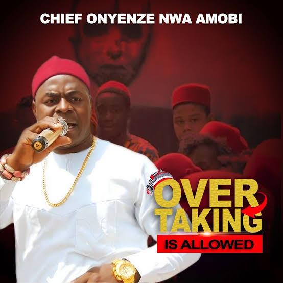 Overtaking Is Allowed - Chief Onyenze Nwa Amobi