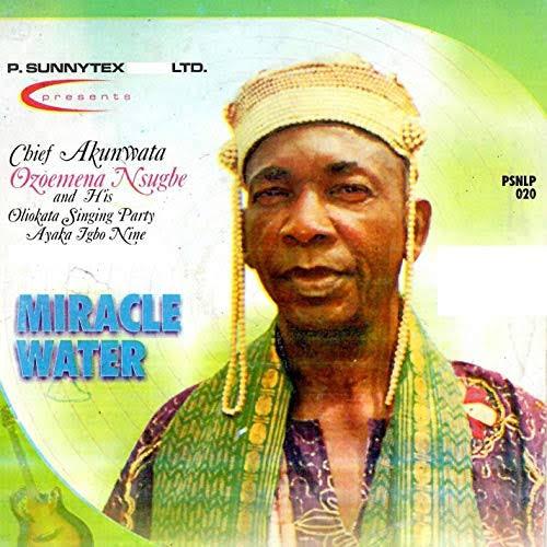 Chief Akunwata Ozoemena Nsugbe - Miracle Water (FULL ALBUM) - Egwu Ekpili Igbo Highlife Music