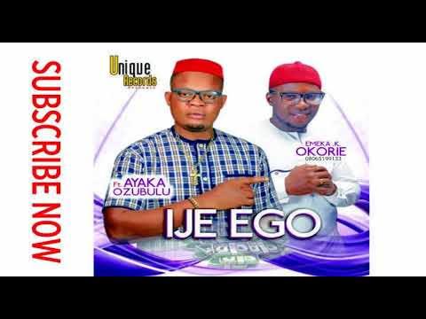 Emeka Okorie Ft Ayaka Ozubulu - Ije Ego