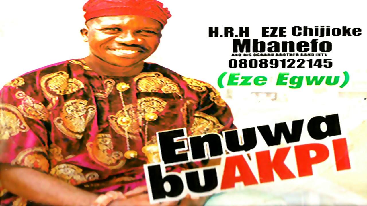 PRINCE CHIJIOKE MBANEFO - ENUWA BU AKPI | Latest 2019 Nigerian Highlife Music