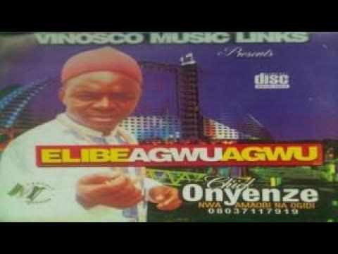 Onyenze Nwa Amobi - Elibe Agwu Agwu (FULL ALBUM) Igbo Nigerian Highlife Music