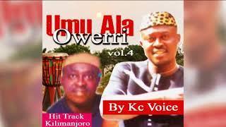 KC Voice - Umu Ala Owerri (Latest Owerri Bongo Music)