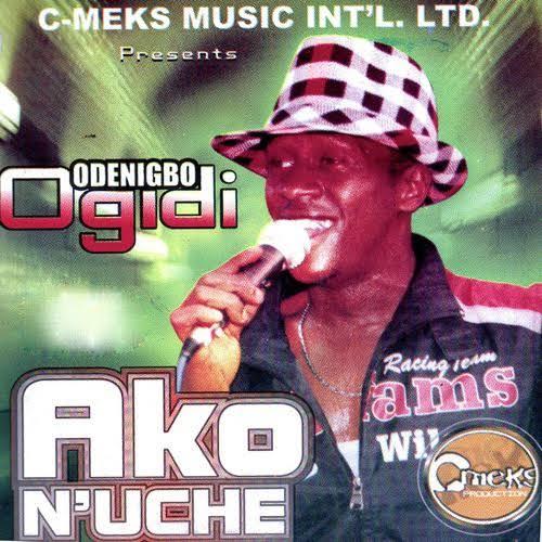 Odenigbo Ogidi - Ako Na Uche (Ife Ndi Na Eri Ka Ndi Naso) | Igbo Highlife Music