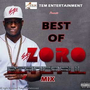 Best of Zoro Dj Mix & Mixtapes (Best Zoro Songs & Latest Music Albums)