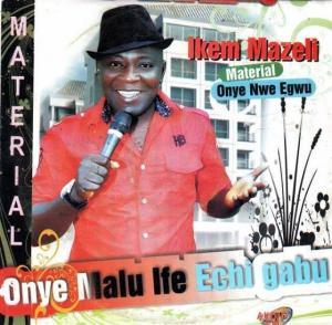 Ikem Mazeli - Onye Malu Ife Echi Gabu (Latest Igbo Highlife Music)