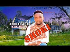 Chisco Ikeli Umuleri - Shoki (Igbo Latest Highlife Music)