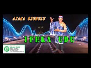 Ayaka Ozubulu - Ife Ka Udu (Latest Igbo Highlife Music)