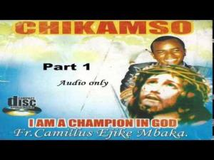 Full Album: Rev Father Ejike Mbaka - Chikamso (I Am A Champion In God)