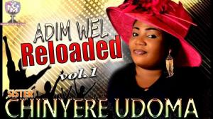 Chinyere Udoma - Adim Well Loaded | Latest Nigerian gospel music 2020