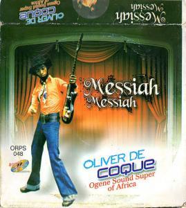 Chief Oliver De Coque - Messiah Messiah