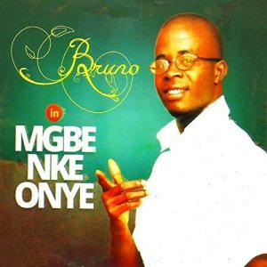 Bruno - Mgbe Nke Onye   Latest Owerri Bongo Music 2020