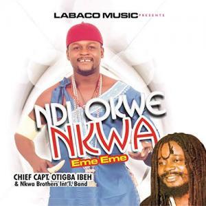 Chief Capt. Otigba Ibeh - Ndi Okwe Nkwa Eme Eme | Latest 2020 Nigerian Highlife Music