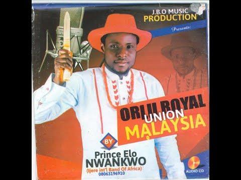 Prince Elo Nwankwo Ijere - Orlu Royal Union In Malaysia | Nigerian Traditional Igbo Highlife Music