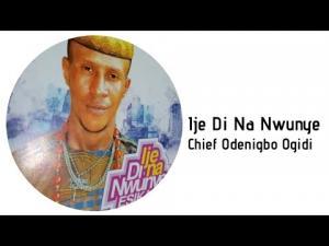 Chief Odenigbo Ogidi - Ije Di Na Nwunye Esika   Latest Nigerian Highlife Music 2020