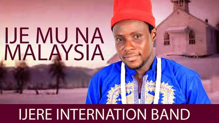 IJERE INTERNATIONAL BAND - IJE MU NA MALAYSIA   Latest 2020 Nigerian Highlife Songs