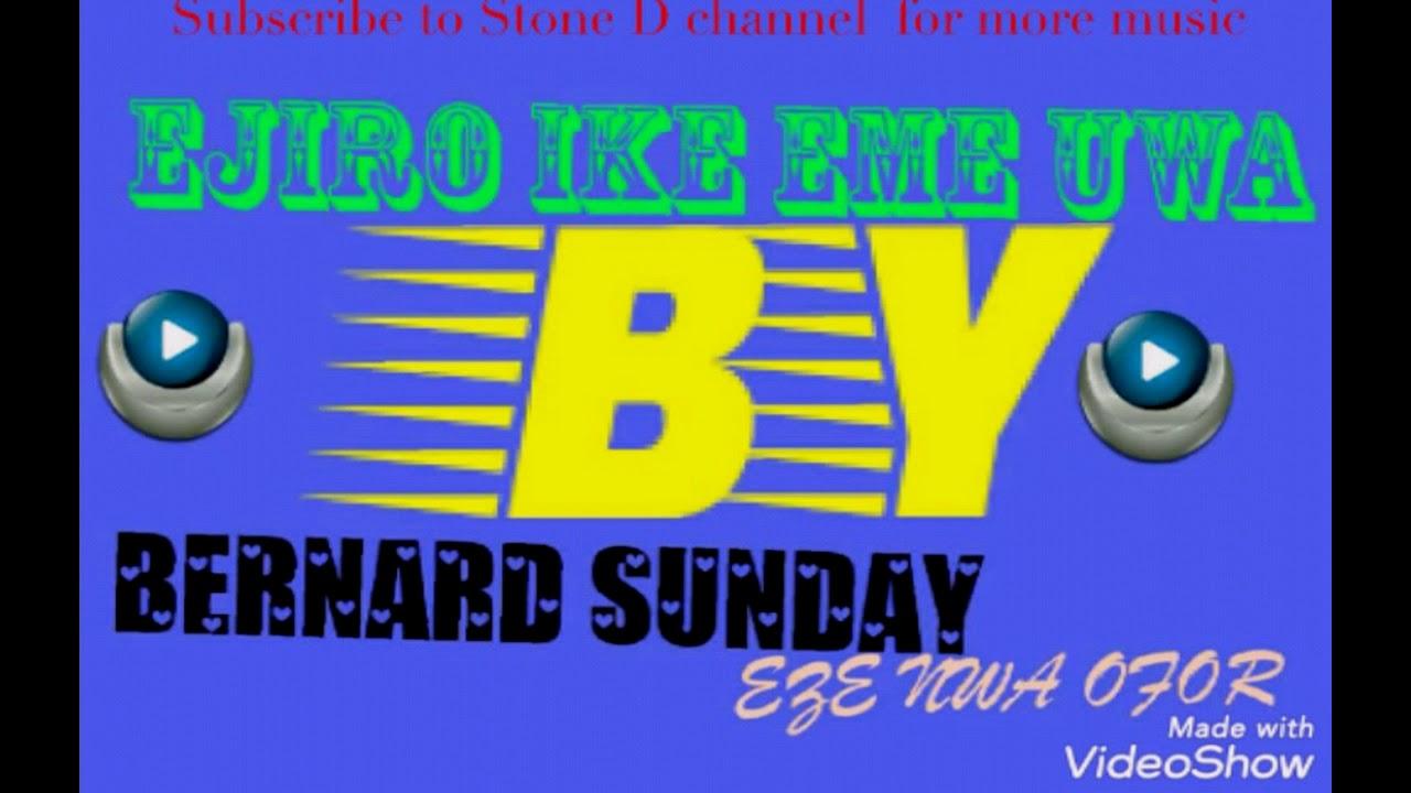 Bernard Sunday - Nwa Mmadu Egbunam | Latest Igbo Anambra Highlife Music