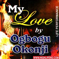 Ogbogu Okonji - My Love Special | Igbo Traditional Highlife Music