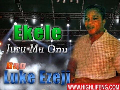 Luke Ezeji - Ekele Juru Mu Onu | Latest Igbo Nigerian Gospel Music
