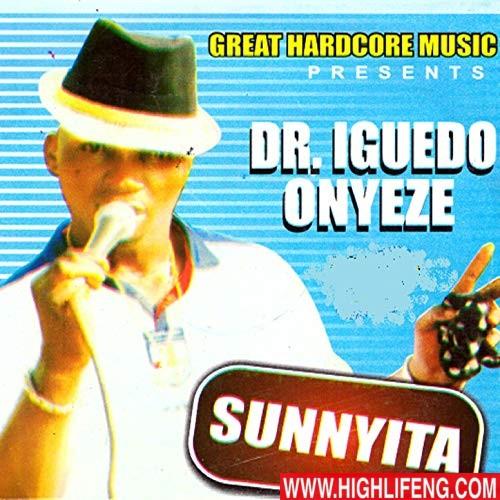 Sunny Ita - Dr. Iguedo Onyeze | Latest Igbo Highlife Music Album 2020