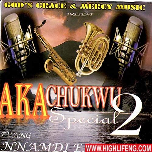 Nnamdi Ewenighi - Akachukwu Special 1 | Nigerian Audio Gospel Music