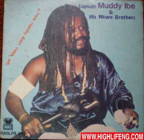 Captain Muddy Ibe - Nke M ji Ka | Traditional Igbo Highlife Songs