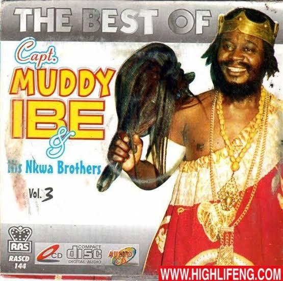 The Best of Captain Muddy Ibe and His Nkwa Brothers - Ka Ima Nka a, Ima Nke Ozo