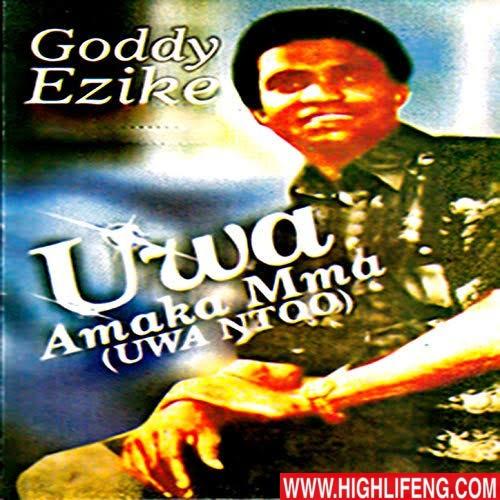 Goddy Ezike - Uwa Amaka Mma (Uwa Ntoo) | Latest Igbo Highlife Music 2020