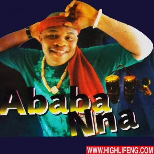 Ababa Nna - Juwana | Latest Bongo Owerri Music 2020
