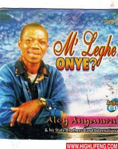 Aloy Anyanwu & State Brothers International - Chegharia   Igbo Nigerian Old Highlife Music