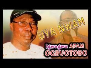 Igwegwu Afam Ogbuotobo - Uya Nwam | Latest Igbo Traditional Music