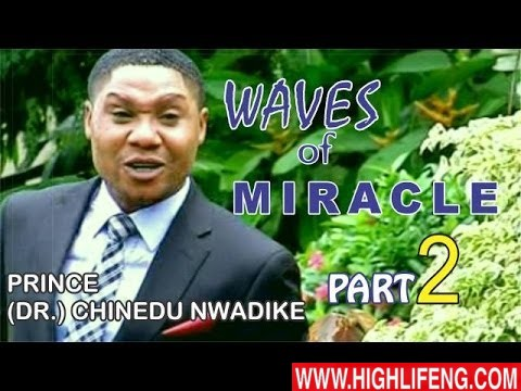 Prince Dr Chinedu Nwadike - The Waves of Miracle 2 (Latest Nigerian Gospel Music)