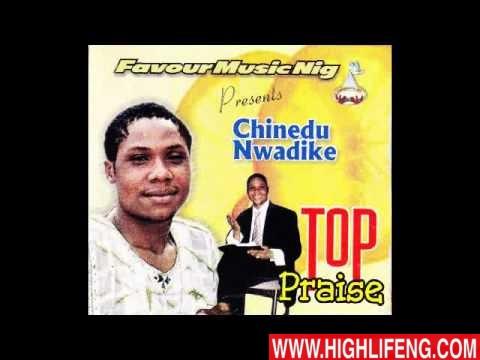 Prince Chinedu Nwadike - Chi Anyi Diri Anyi Nma