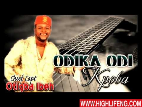 Chief Otigba Nwa Muddy Ibeh - Odi ka Odi Kpoba | Latest Nigerian Igbo Highlife Music