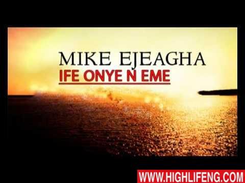 Mike Ejeagha - Ife Onye N Eme (Latest Igbo Highlife Songs)