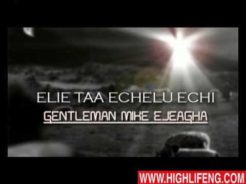 Mike Ejeagha - Elie Taa Echelu Echi (Latest Igbo Highlife Song)