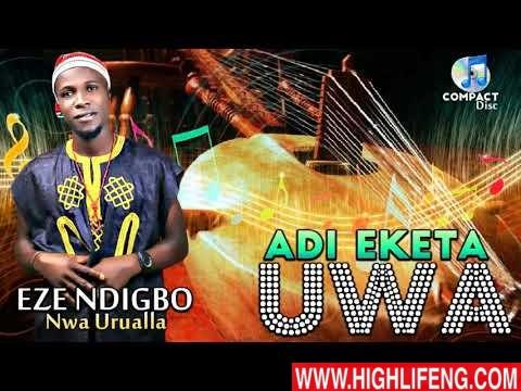 Eze Ndi Igbo Nwa Urualla - Adi Eketa Uwa | Latest 2020 Nigerian Igbo Highlife Music