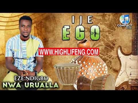 Eze Ndi Igbo Nwa Urualla - Ije Ego (Latest 2020 Nigerian Highlife Songs)