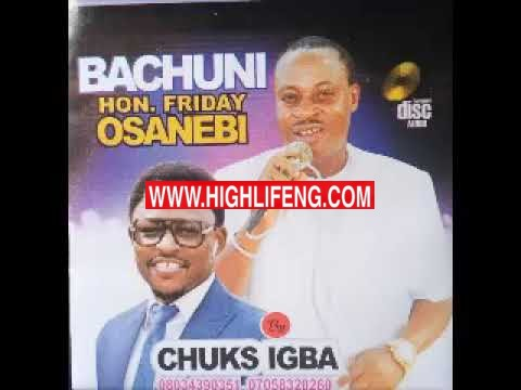Chuks Igba - Bachuni Hon Friday Osanebi (Latest Igbo Ndokwa Songs 2020)