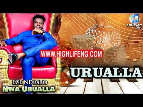Eze Ndi Igbo Nwa Urualla - Urualla (Latest 2020 Nigerian Igbo Highlife Music)