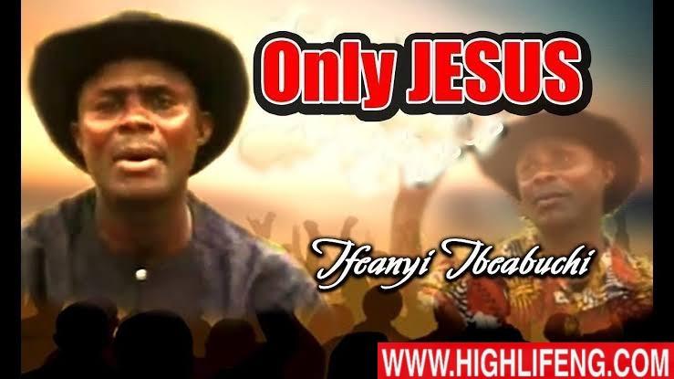 Ifeanyi Ibeabuchi - Only Jesus (Latest Igbo Nigerian Gospel Song)