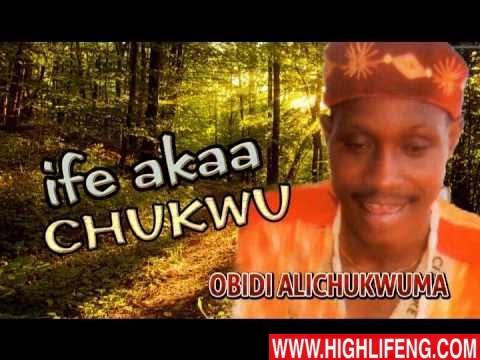Chief Obidi Ali Chukwuma - Ife Akaa Chukwu (Nigerian Igbo Highlife Music)