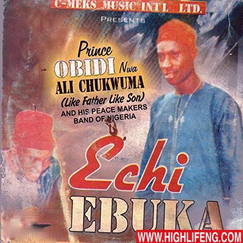 Prince Obidi Ali Chukwuma - Uwa Zuru Onye