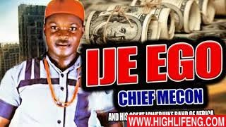 Chief Mecon - Ije Ego (Latest Igbo Nigerian Highlife Music 2020)