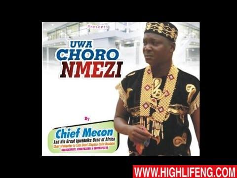 Chief Mecon - UWA CHORO NMEZI (Nigerian Highlife Music)