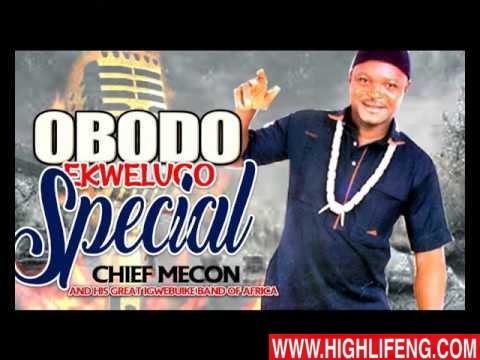Chief Mecon - Obodo Ekwelugo (Igbo Highlife Music Album)