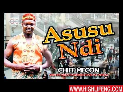 Chief Mecon - Asusu Ndi (Latest Igbo Nigerian Highlife Music 2020)