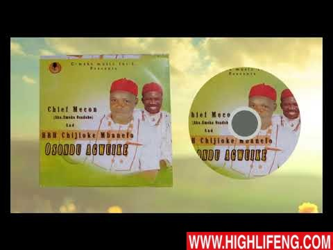 Chief Mecon - Osondu Agwuike (Latest 2020 Nigerian Highlife Music)