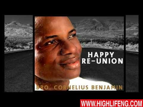 Bro. Cornelius Benjamin - Happy Re-Union (Latest Nigerian Gospel Song 2020)