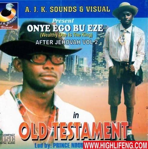 Prince Ndubuisi Ibemesi - (Old Testament) Onye Ego Bu Onye Eze   Latest Igbo Highlife Music